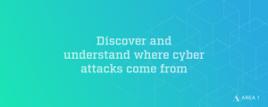 Discover and Understand Where Cyber attacks come from