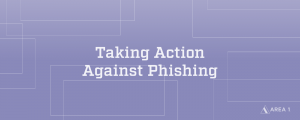 Taking Action Against Phishing