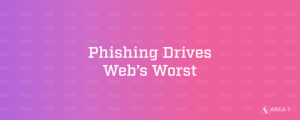 phishing drives webs worst